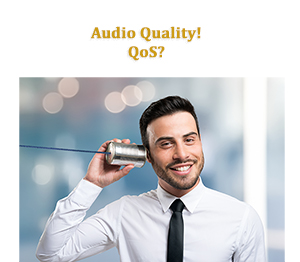 VoIP Audio Issues or lack of QoS